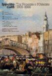 Ippolito Caffi (1809-1866). Tra Venezia e l'Oriente